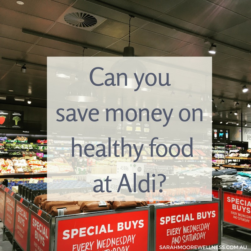 Perth Nutritionist Can You Save Money on Healthy Food at Aldi