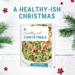 A Healthy -ish Christmas Recipe ebook Cover
